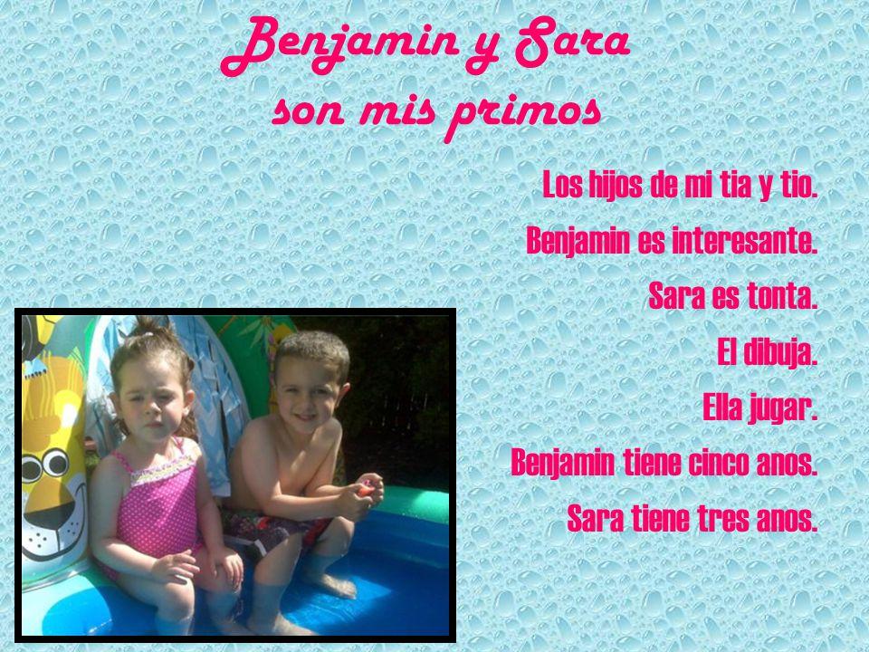 Benjamin y Sara son mis primos