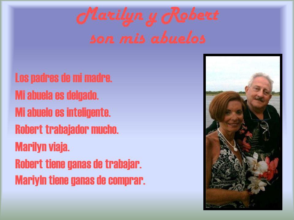 Marilyn y Robert son mis abuelos