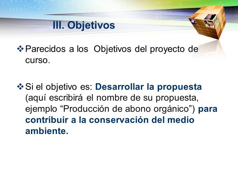 III. Objetivos Parecidos a los Objetivos del proyecto de curso.