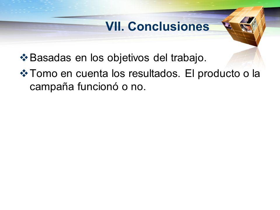 VII. Conclusiones Basadas en los objetivos del trabajo.