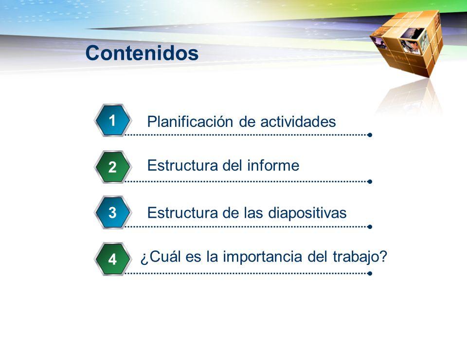 Contenidos 1 Planificación de actividades 2 Estructura del informe 3