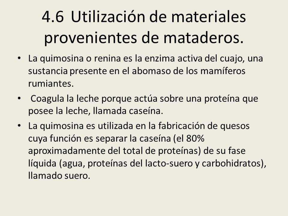 4.6 Utilización de materiales provenientes de mataderos.