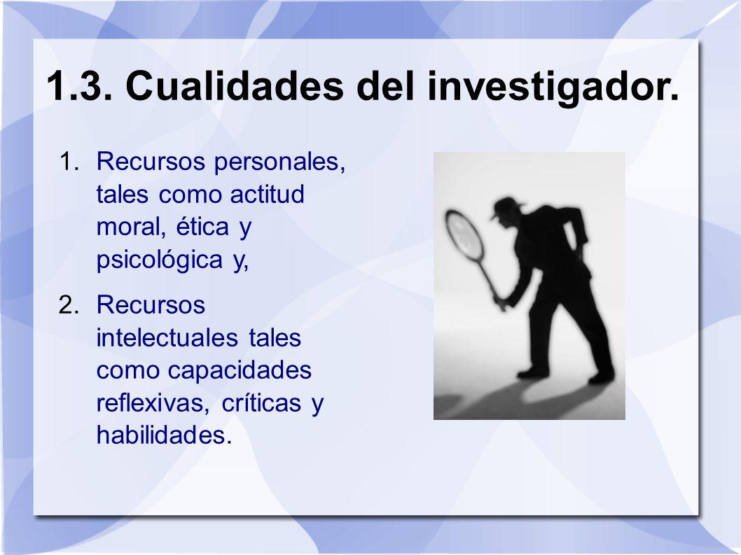 1.3. Cualidades del investigador.