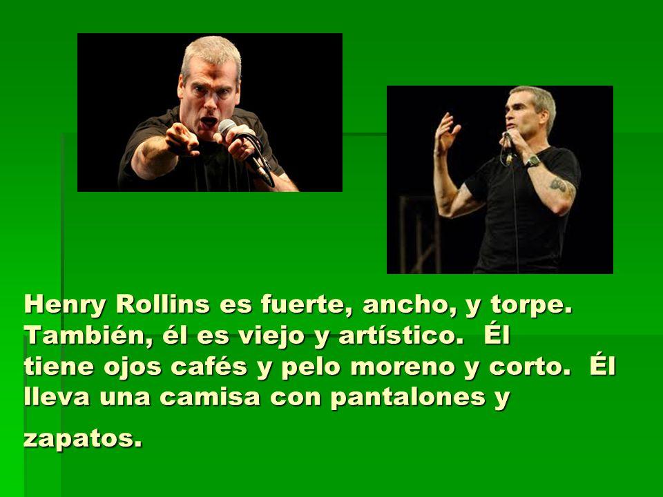 Henry Rollins es fuerte, ancho, y torpe