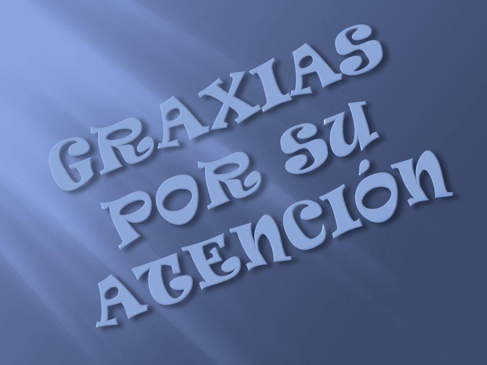 GRAXIAS POR SU ATENCIÓN