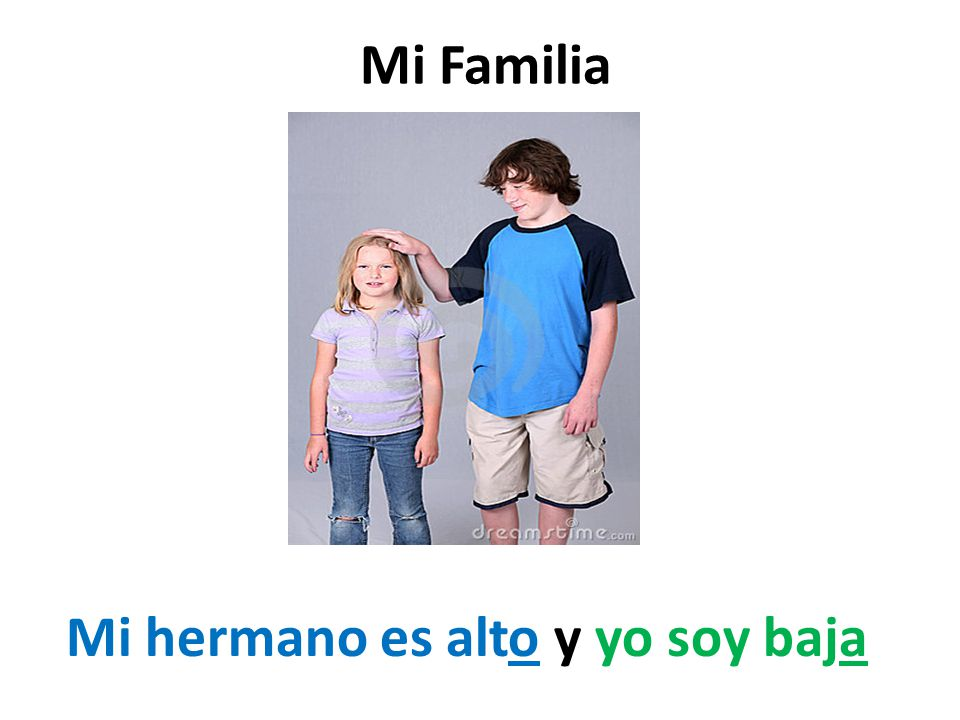 Mi Familia Mi hermano es alto y yo soy baja