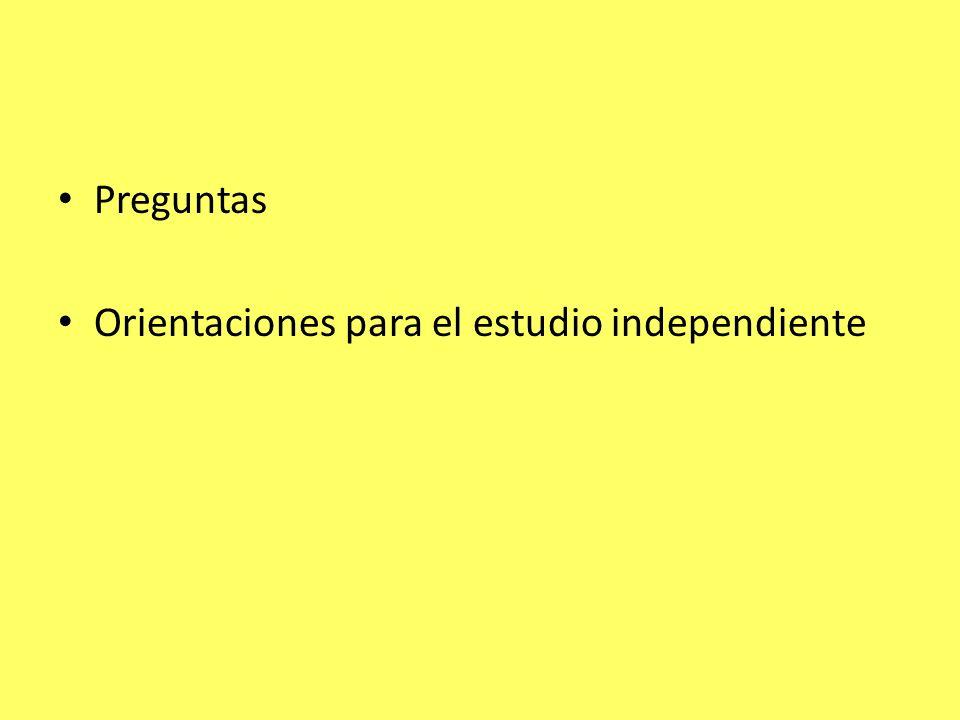 Preguntas Orientaciones para el estudio independiente