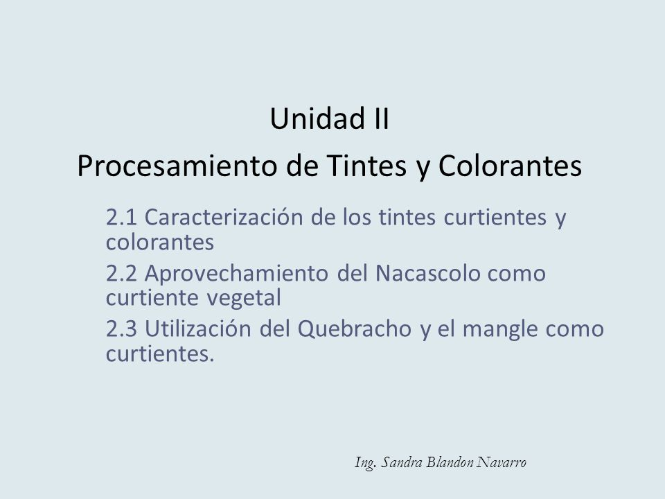 Unidad II Procesamiento de Tintes y Colorantes