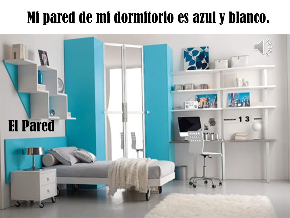 Mi pared de mi dormitorio es azul y blanco.