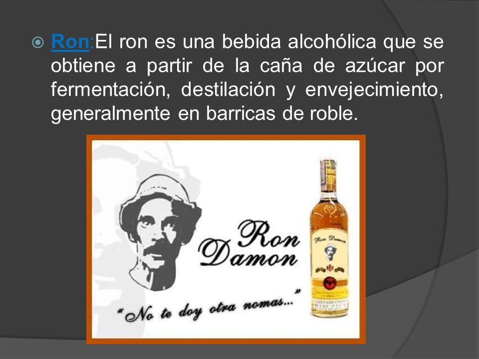 Ron:El ron es una bebida alcohólica que se obtiene a partir de la caña de azúcar por fermentación, destilación y envejecimiento, generalmente en barricas de roble.