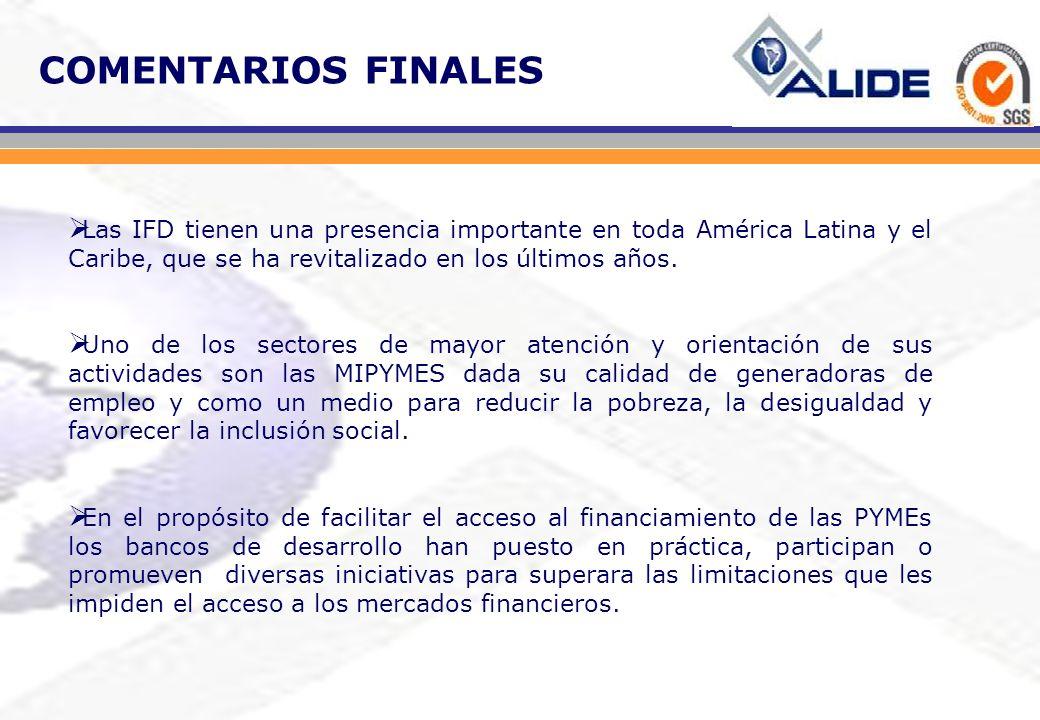 COMENTARIOS FINALES Las IFD tienen una presencia importante en toda América Latina y el Caribe, que se ha revitalizado en los últimos años.