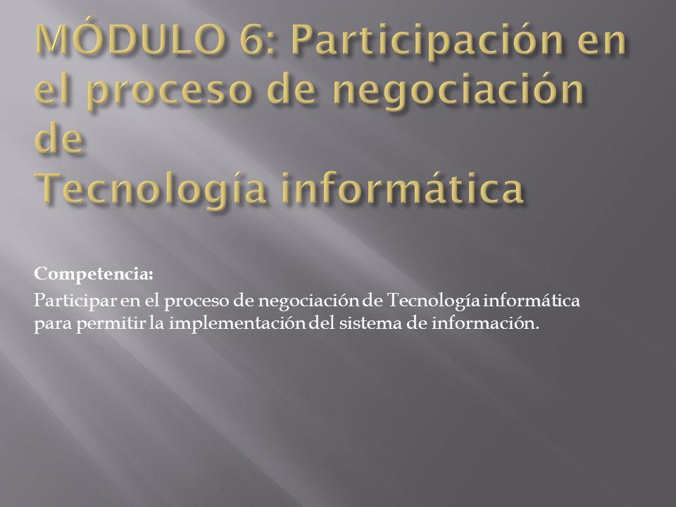 MÓDULO 6: Participación en el proceso de negociación de Tecnología informática