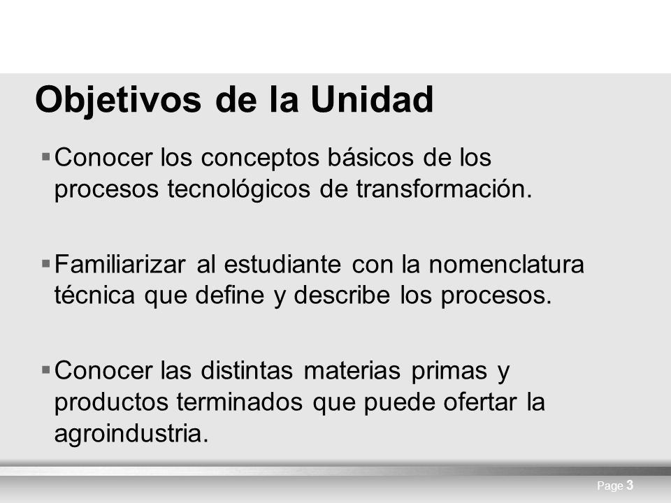 Objetivos de la Unidad Conocer los conceptos básicos de los procesos tecnológicos de transformación.