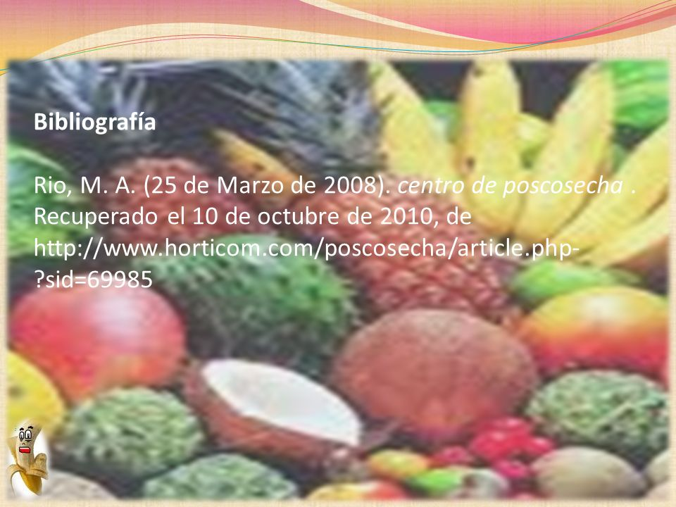 Bibliografía Rio, M. A. (25 de Marzo de 2008). centro de poscosecha