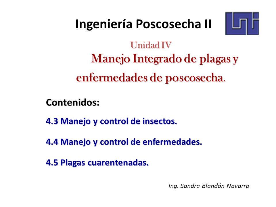 Unidad IV Manejo Integrado de plagas y enfermedades de poscosecha.