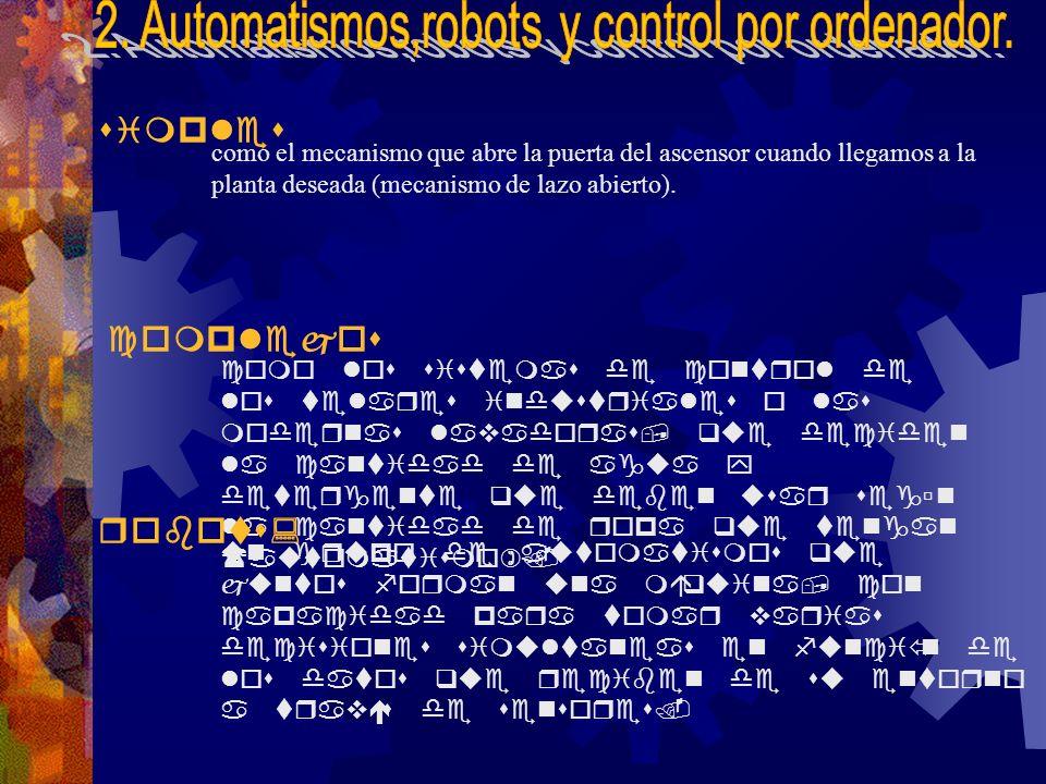 2. Automatismos,robots y control por ordenador.