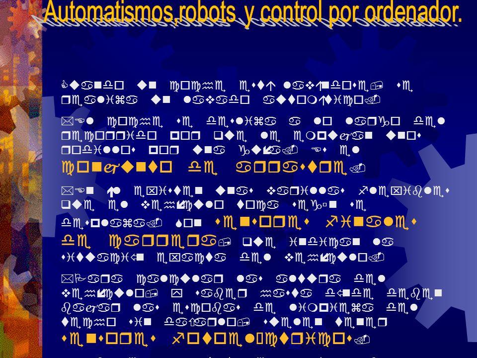 Automatismos,robots y control por ordenador.