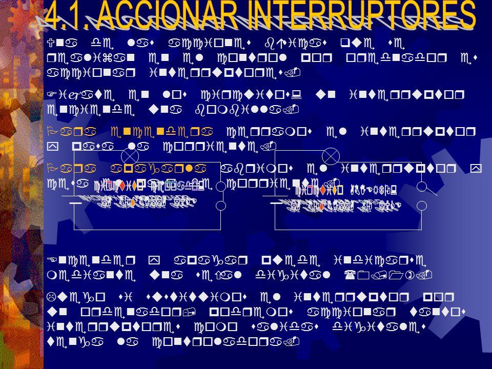 4.1. ACCIONAR INTERRUPTORES