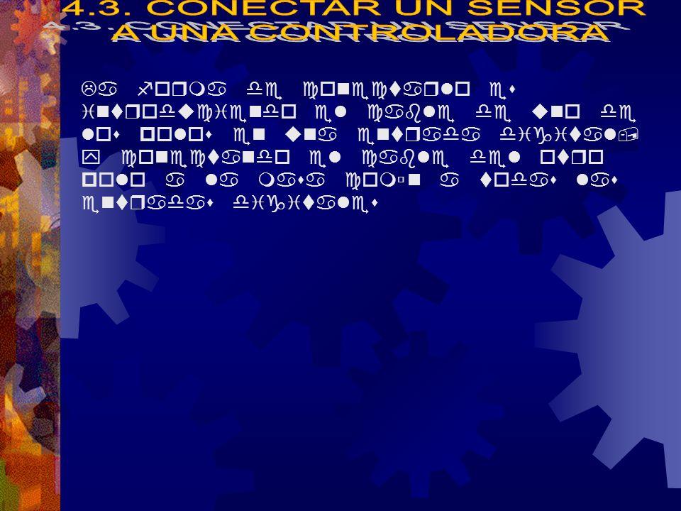 4.3. CONECTAR UN SENSOR A UNA CONTROLADORA