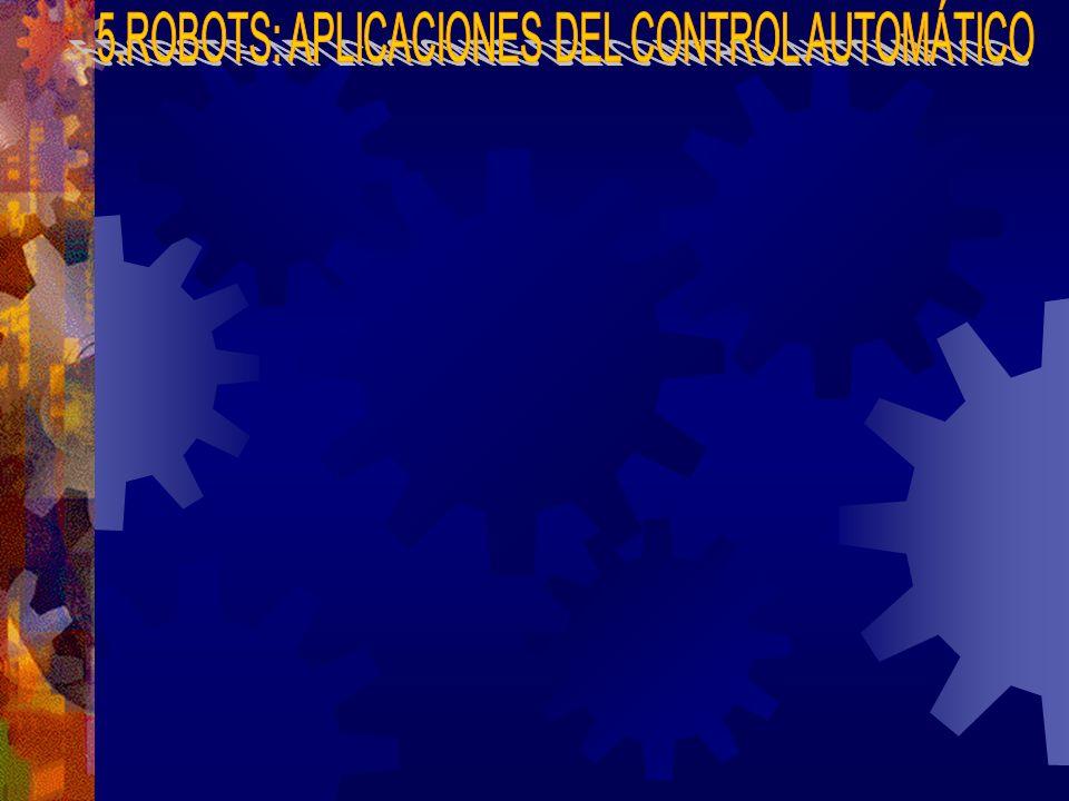 5.ROBOTS: APLICACIONES DEL CONTROL AUTOMÁTICO