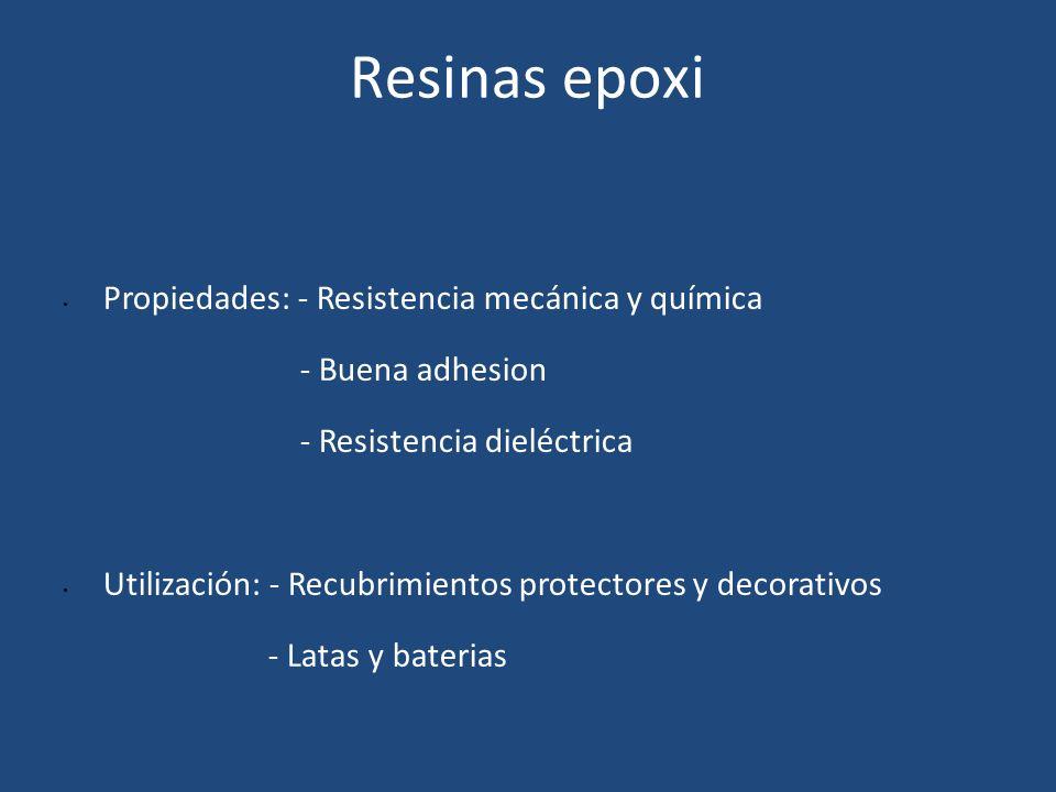 Resinas epoxi Propiedades: - Resistencia mecánica y química