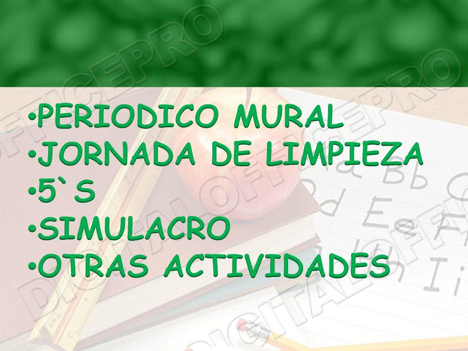 PERIODICO MURAL JORNADA DE LIMPIEZA 5`S SIMULACRO OTRAS ACTIVIDADES