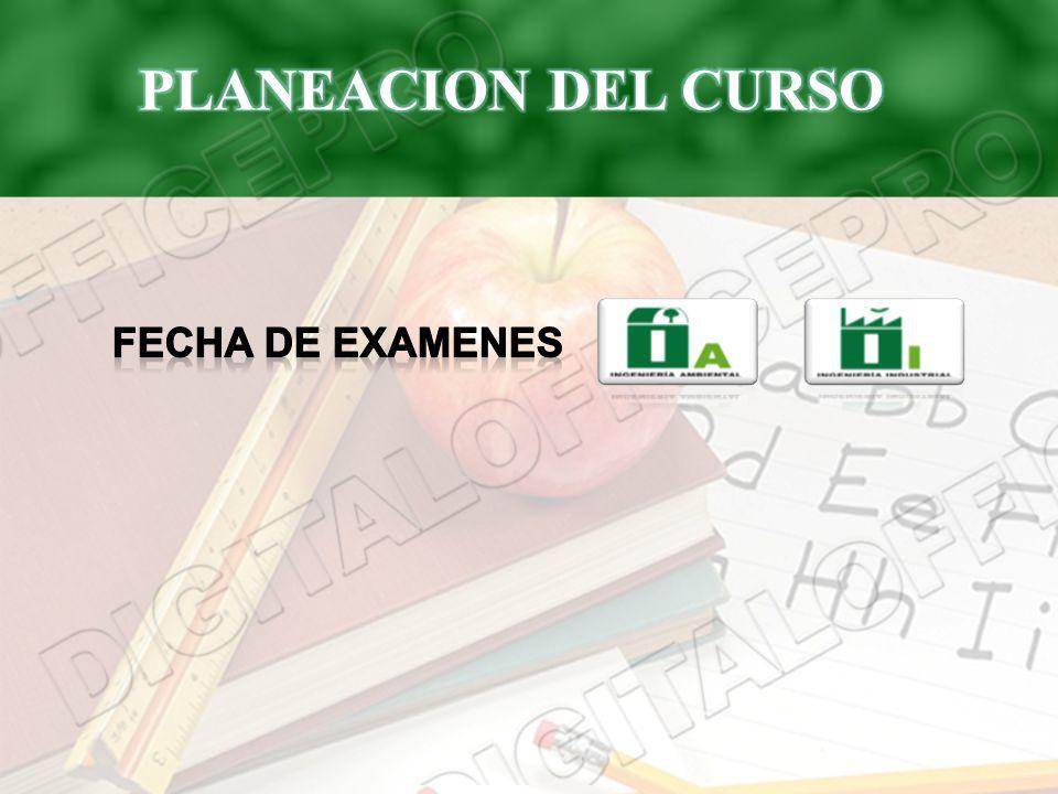 PLANEACION DEL CURSO FECHA DE EXAMENES
