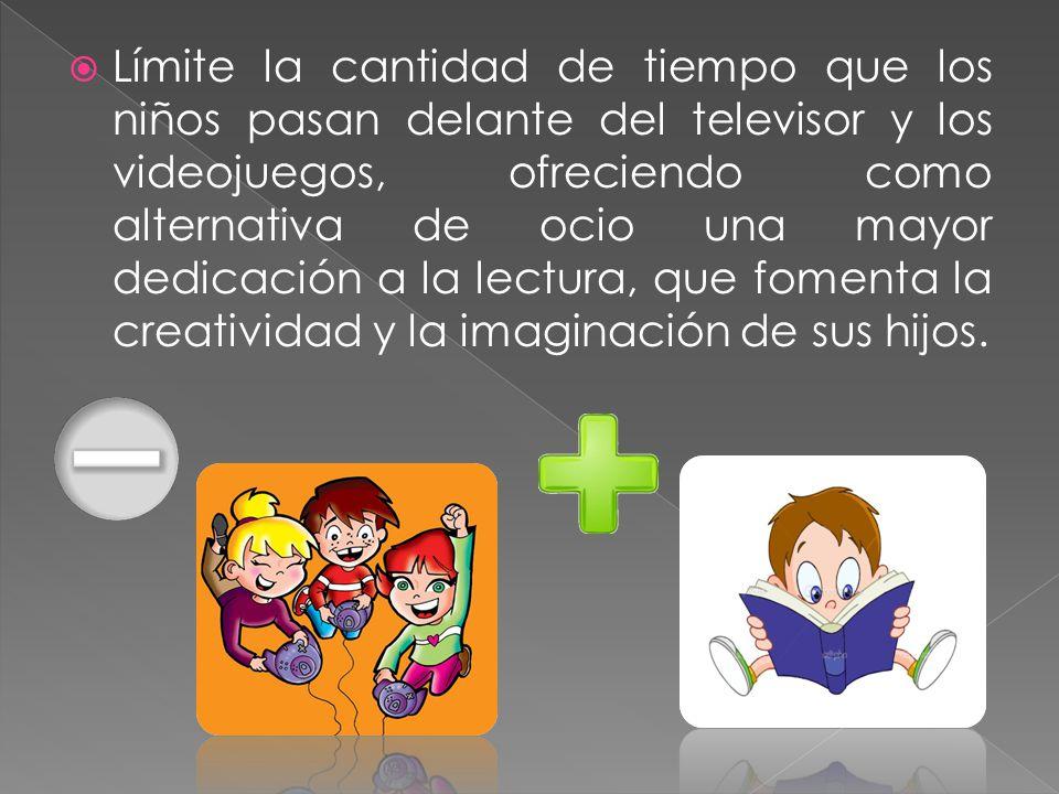 Límite la cantidad de tiempo que los niños pasan delante del televisor y los videojuegos, ofreciendo como alternativa de ocio una mayor dedicación a la lectura, que fomenta la creatividad y la imaginación de sus hijos.
