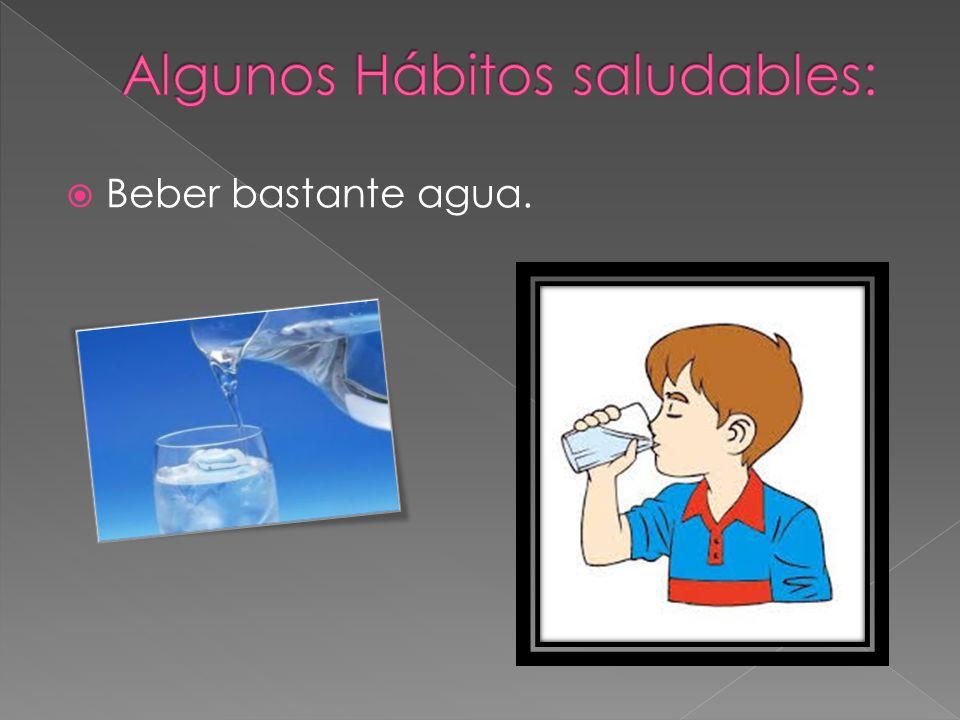 Algunos Hábitos saludables: