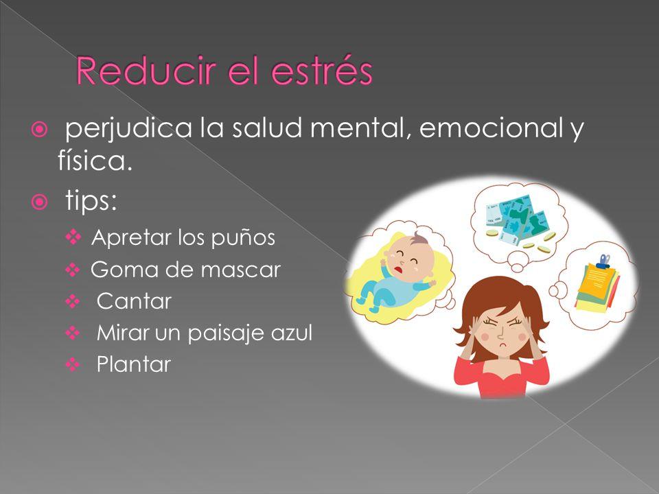 Reducir el estrés perjudica la salud mental, emocional y física. tips: