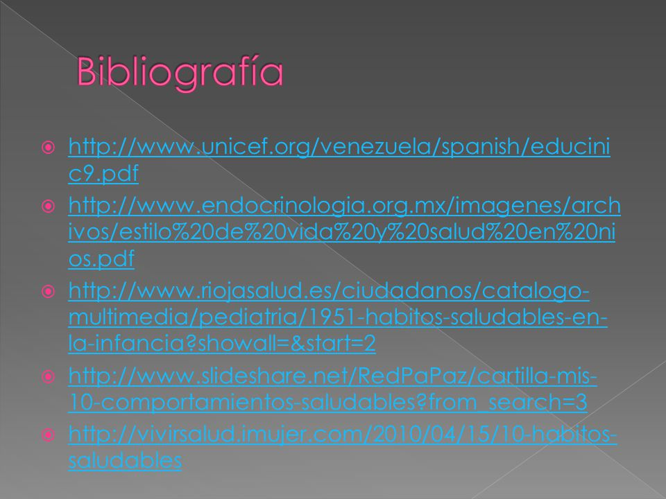 Bibliografía http://www.unicef.org/venezuela/spanish/educinic9.pdf