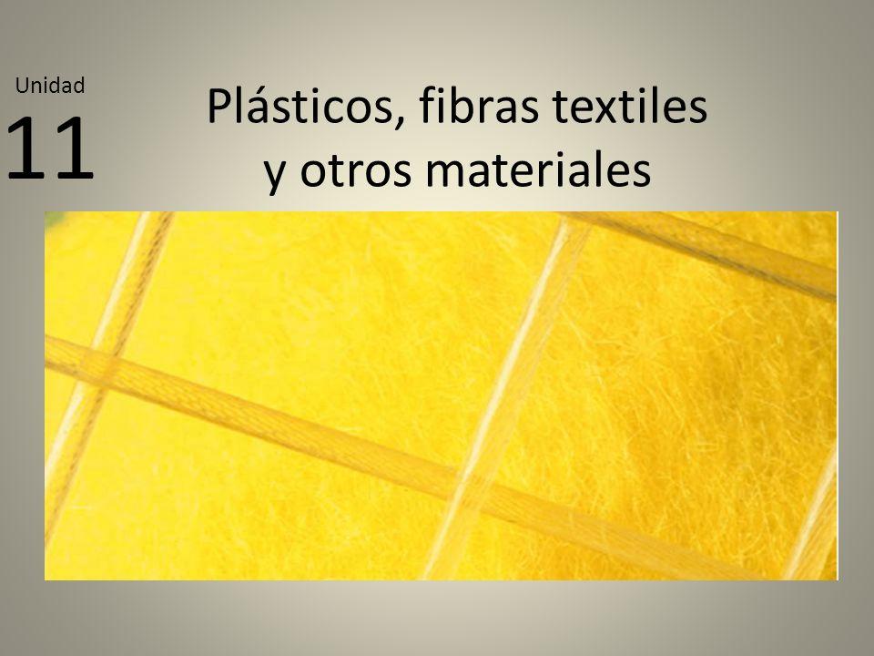 Plásticos, fibras textiles y otros materiales