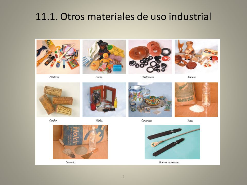 11.1. Otros materiales de uso industrial