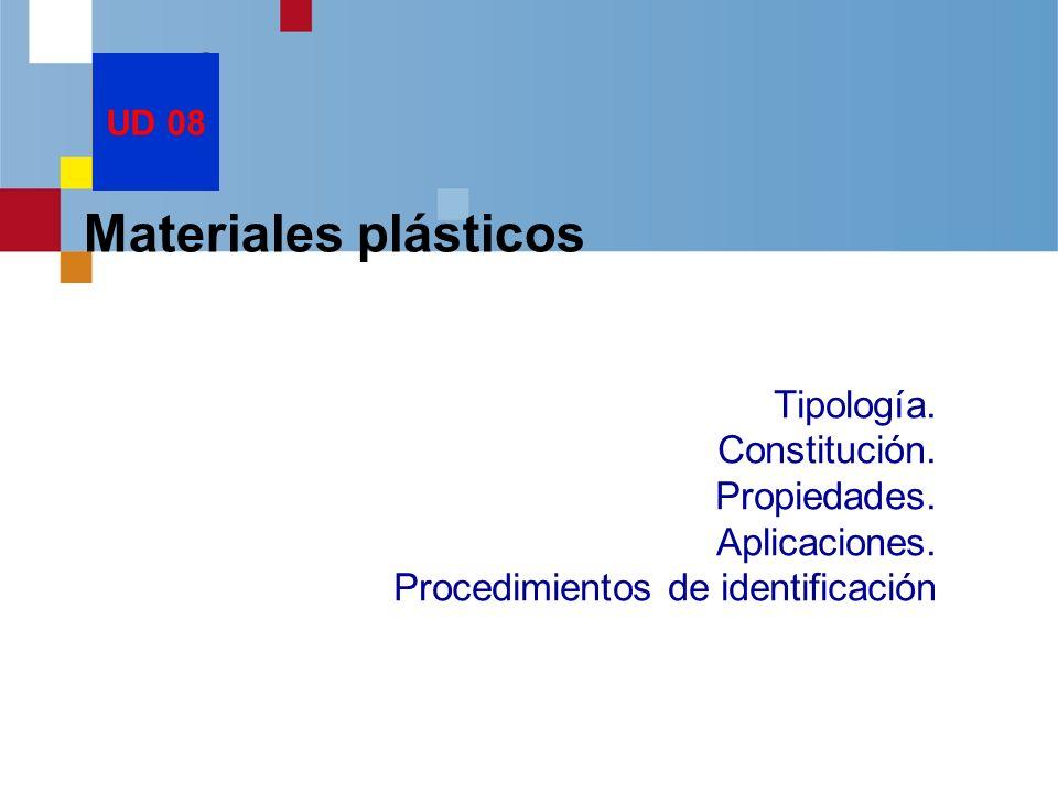 UD 08 Materiales plásticos. Tipología. Constitución.