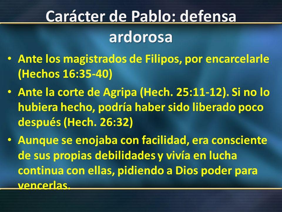 Carácter de Pablo: defensa ardorosa