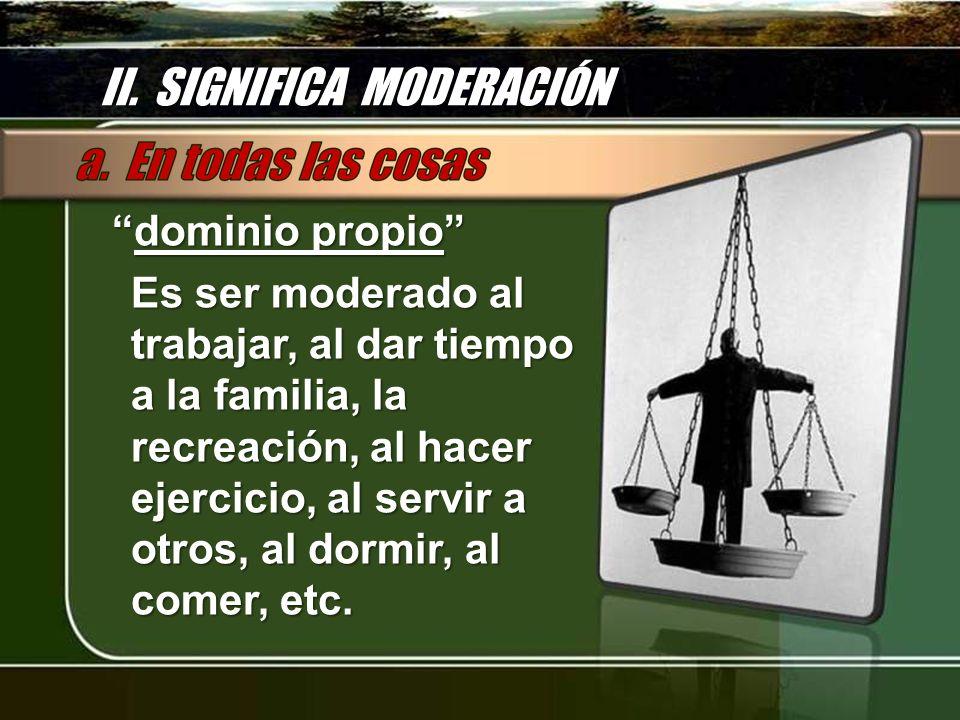 II. SIGNIFICA MODERACIÓN