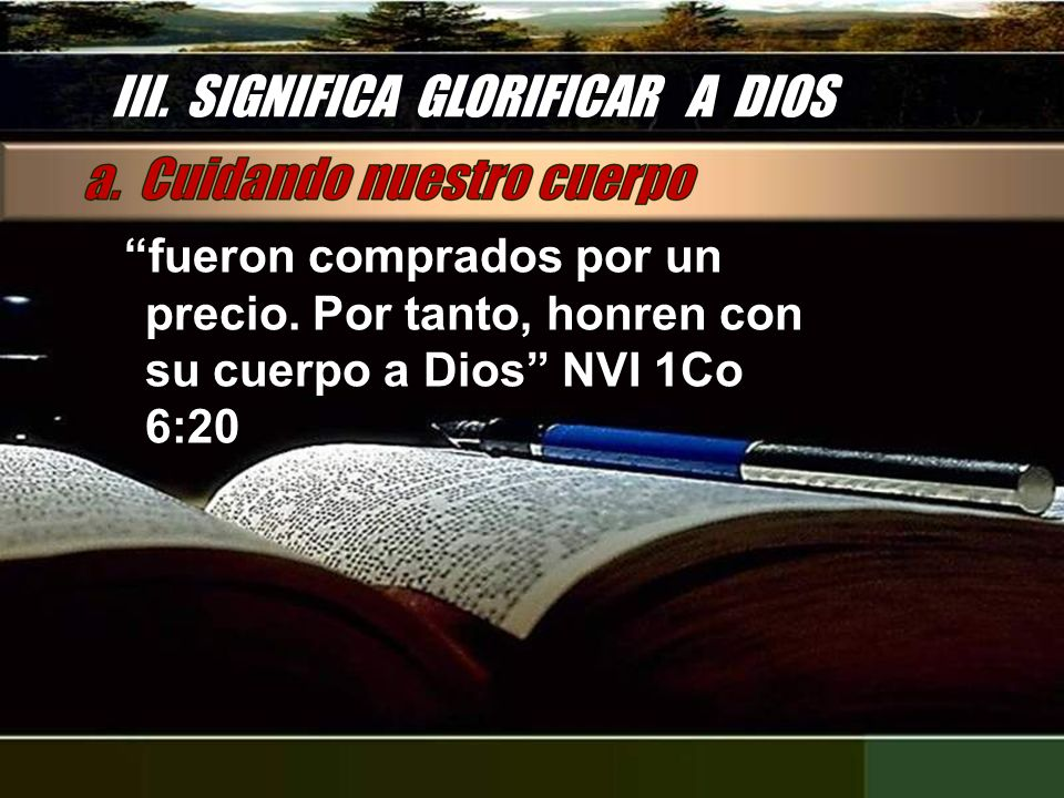 III. SIGNIFICA GLORIFICAR A DIOS