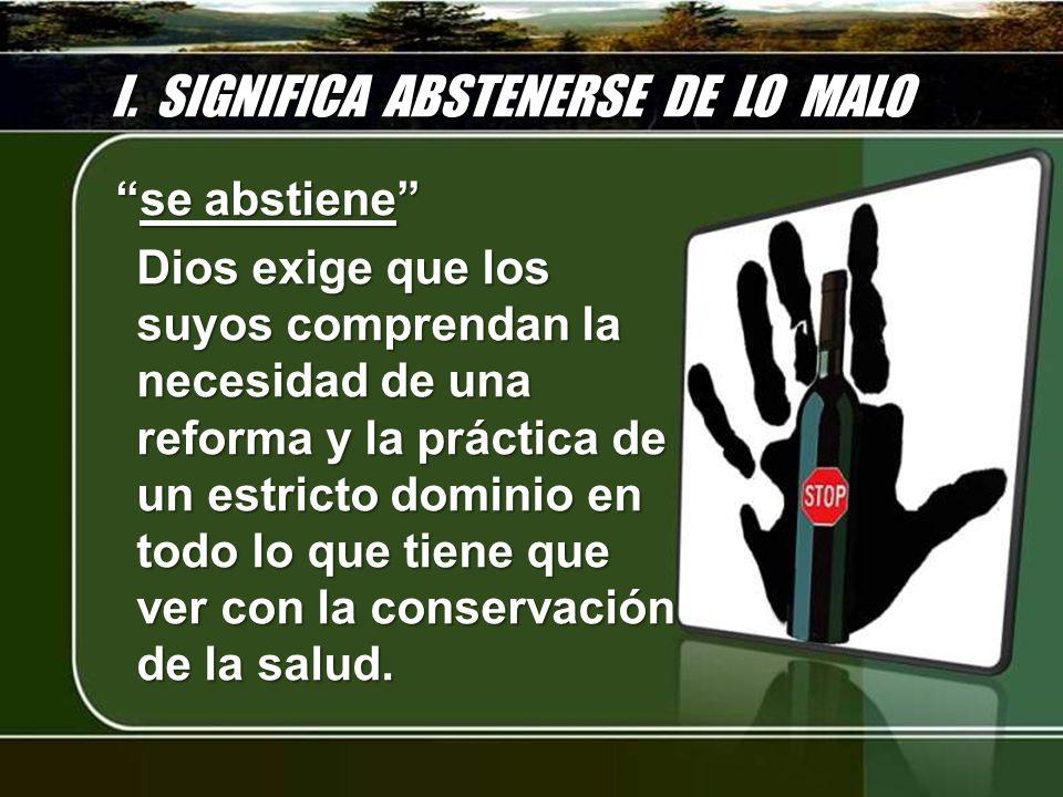 I. SIGNIFICA ABSTENERSE DE LO MALO