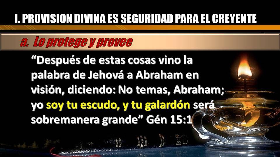 I. PROVISION DIVINA ES SEGURIDAD PARA EL CREYENTE