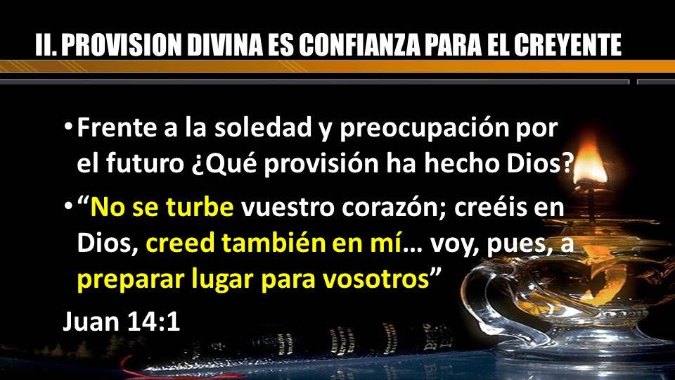 II. PROVISION DIVINA ES CONFIANZA PARA EL CREYENTE