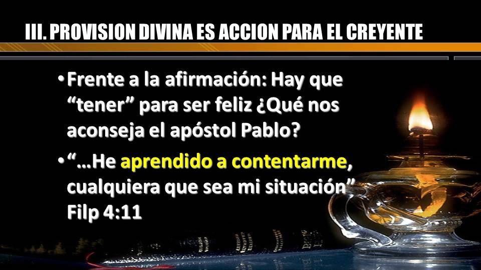 III. PROVISION DIVINA ES ACCION PARA EL CREYENTE