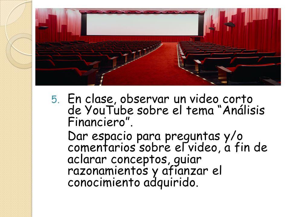 En clase, observar un video corto de YouTube sobre el tema Análisis Financiero .