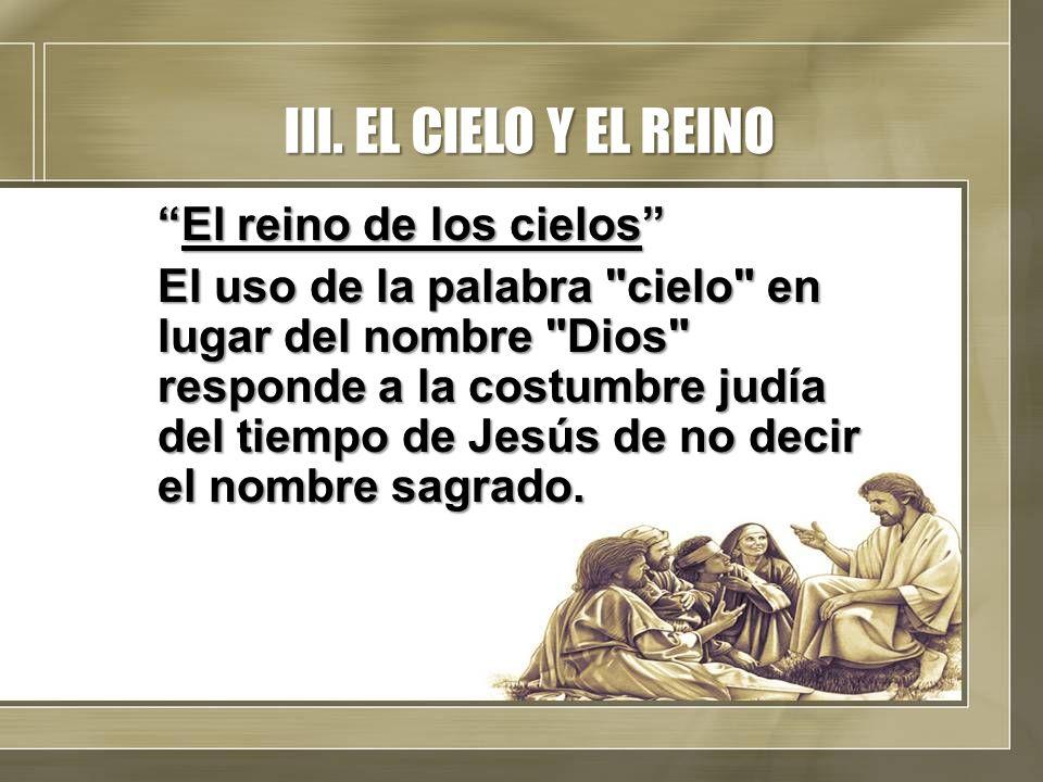 III. EL CIELO Y EL REINO