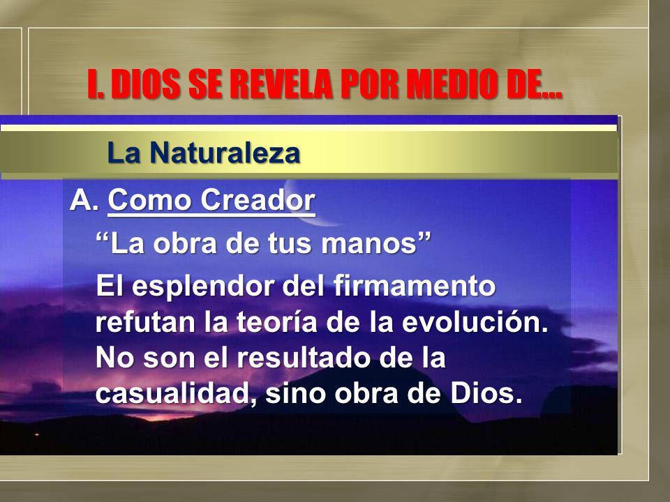 I. DIOS SE REVELA POR MEDIO DE…