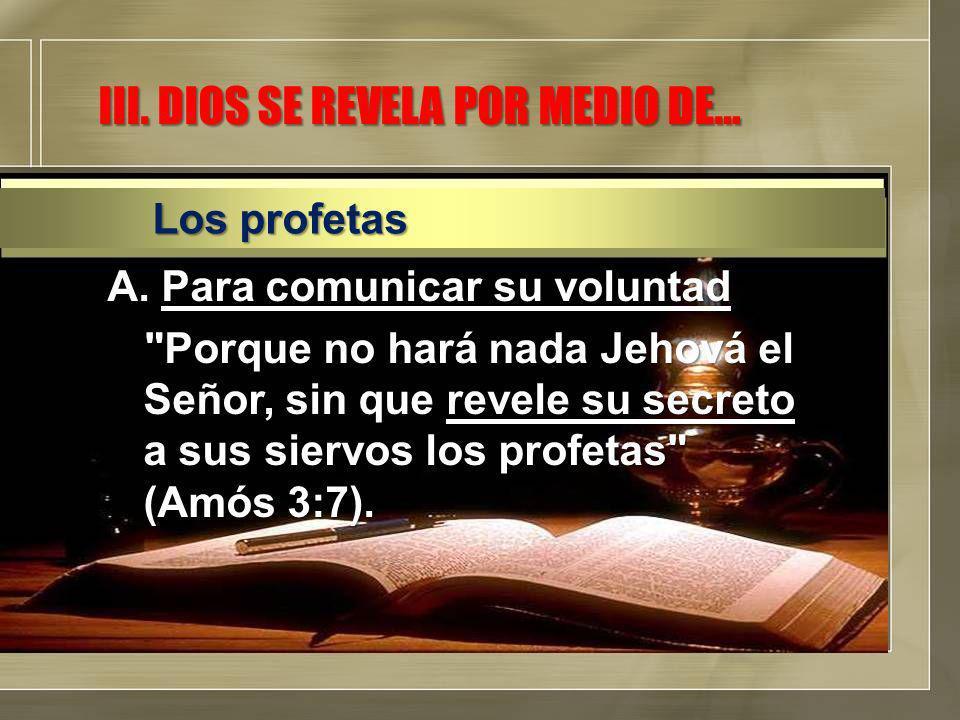 III. DIOS SE REVELA POR MEDIO DE…