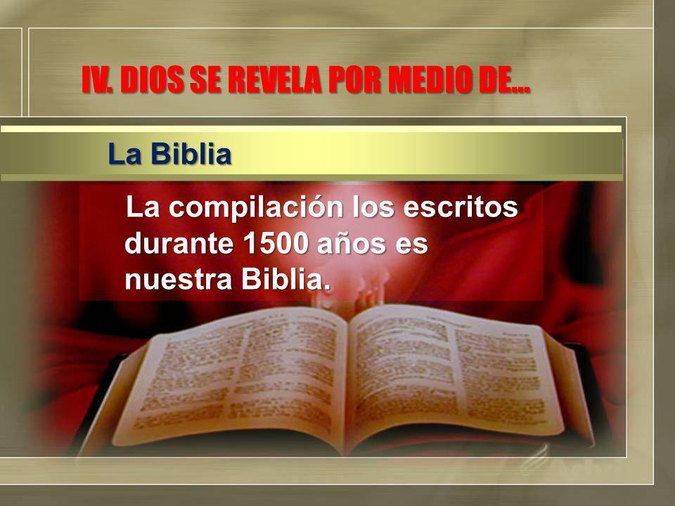 IV. DIOS SE REVELA POR MEDIO DE…