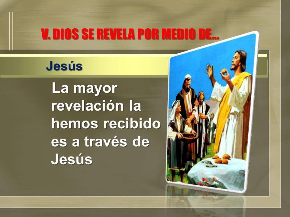 V. DIOS SE REVELA POR MEDIO DE…