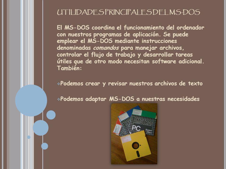 UTILIDADES PRINCIPALES DEL MS-DOS