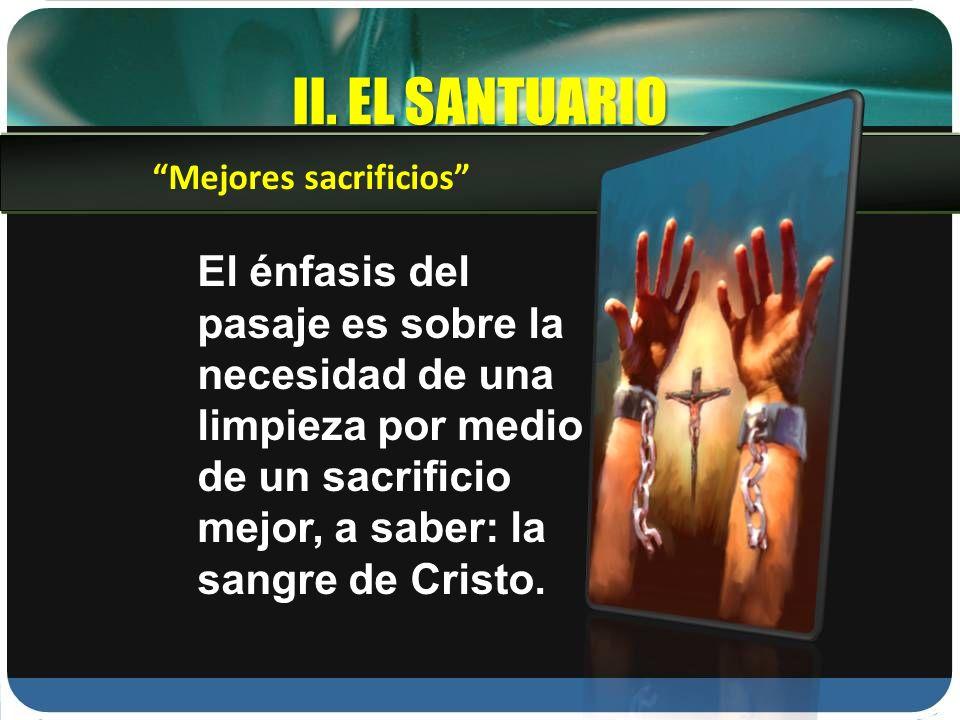 II. EL SANTUARIO Mejores sacrificios
