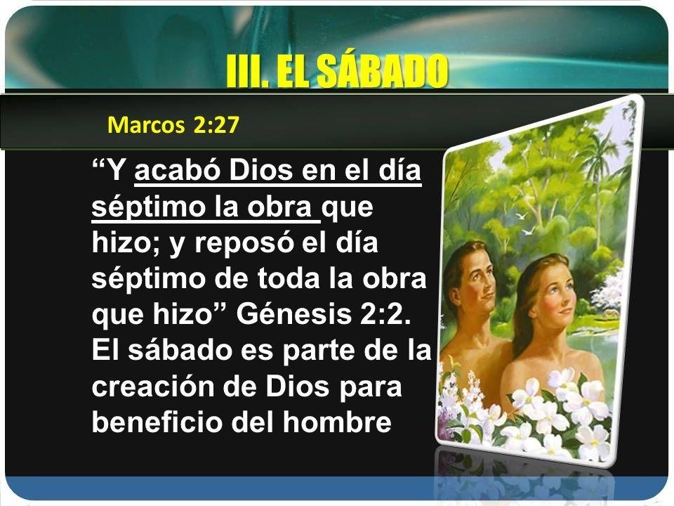 III. EL SÁBADO Marcos 2:27.